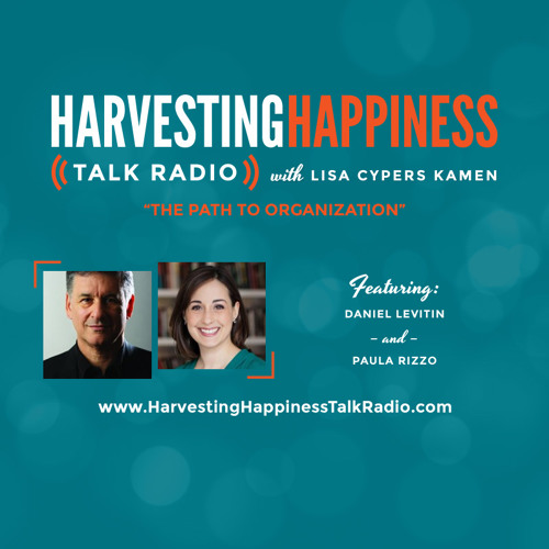 The Path To Organization With Daniel Levitin And Paula Rizzo
