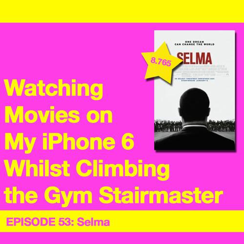 Movie Review 53: Selma (2014)