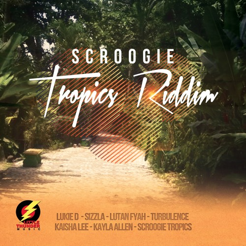 Scroogie Tropics Riddim Mix #1