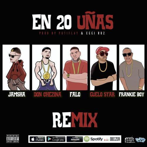 En 20 Uñas (remix) Jamsha, Don Chezina, Falo, Guelo Star & Frankie Boy