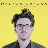 Walker Lukens - Never Understood