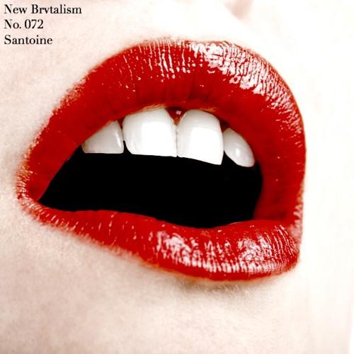 New Brvtalism No. 072 - Santoine