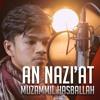 An Nazi'at - Muzammil Hasballah
