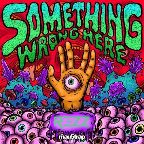 Something Wrong Here EP (Mau5trap)