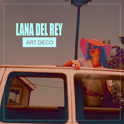 Lana del rey art deco alexis remix by alexis free for Art deco lana del rey