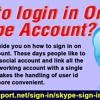 How To Sign In On Your Skype Account?