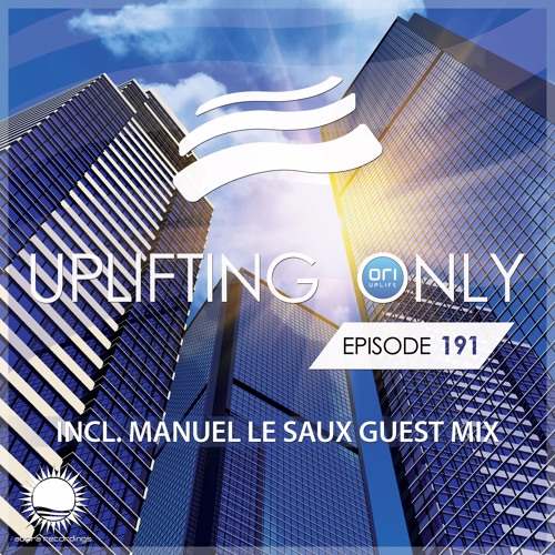 Uplifting Only 191 (incl. Manuel Le Saux Guestmix) (Oct 6, 2016)