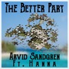 Arvid Sandgren - The Better Part Ft. Hanna