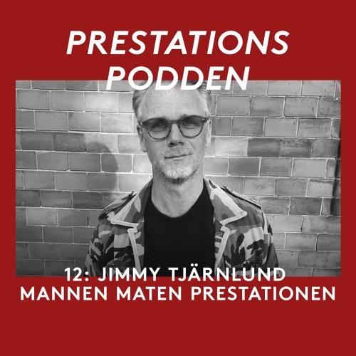 12: Jimmy Tjärnlund (Raw clarity man): Mannen maten prestationen