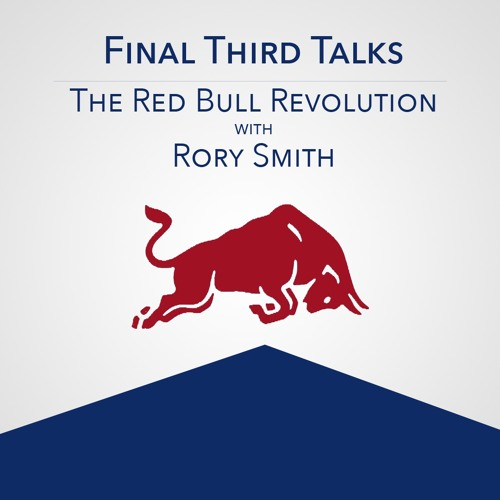 Final Third Talks: The Red Bull Revolution With Rory Smith