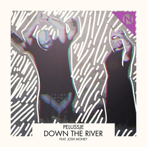 Pelussje - Down The River (feat. Josh Money)