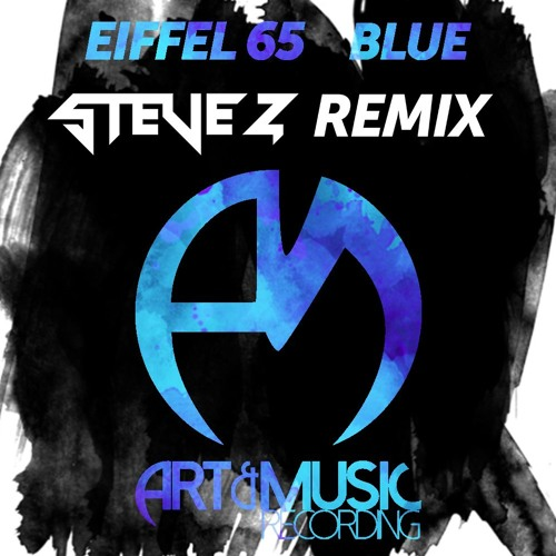 Eiffel 65 - Blue (Steve Z Remix) [FREE DOWNLOAD]