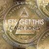 Casey Jones - Lets Get This [LUXE033]