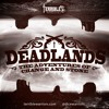 Deadlands: The Adventures of Change and Stone - Episode 1