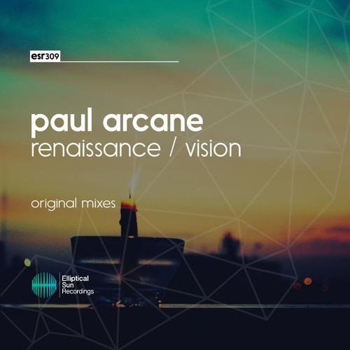Paul Arcane - Renaissance / Vision EP [ OUT NOW ]