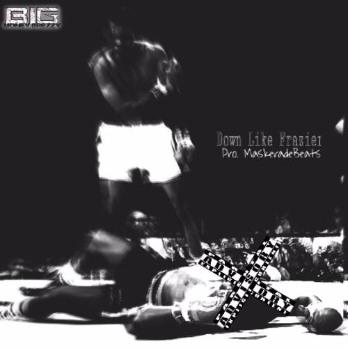 BigMoneyBrezzy - Down Like Frazier