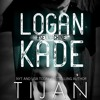 Logan Kade by Tijan, Narrated by Graham Halstead and Summer Morton