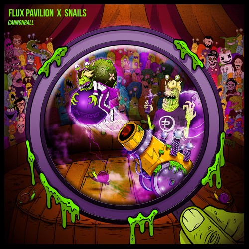 Flux Pavilion x Snails - Cannonball