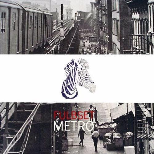 Fulbset - Metro (Original Mix)