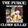 The Purge: Clown Killaz - Scottimus Rhyme feat. MCRE & DJ Hectik (Natural Born Killaz REMIX)