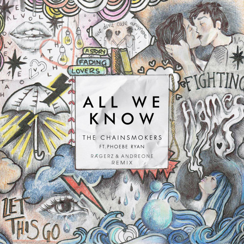 The Chainsmokers feat. Phoebe Ryan - All We Know (Ragerz & AndreOne Remix)