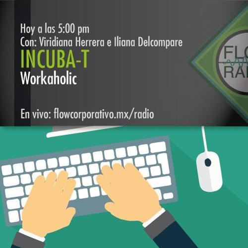 IncubaT 041 - Workaholic