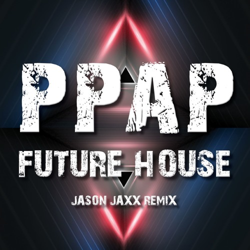 PPAP Song (Jason Jaxx Remix) [FREE DOWNLOAD]