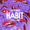 Rain Man & Krysta Youngs - Habit