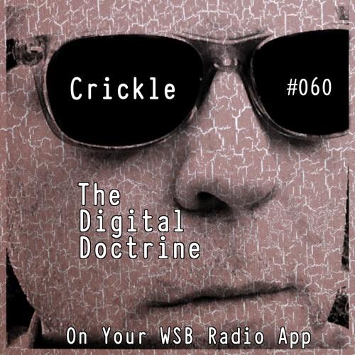 The Digital Doctrine #060 - Crickle