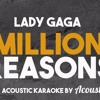 lady gaga million reasons acoustic karaoke demo see description for full version