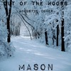 Out Of The Woods - Mason (Acoustic Cover)