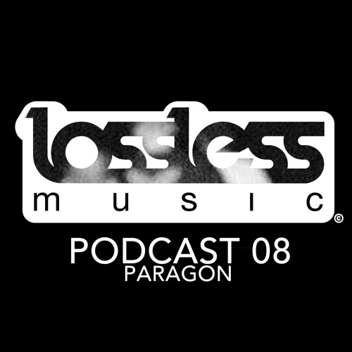 Lossless Podcast 08 [ Paragon ]