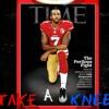 Colin Kaepernick Take A Knee - National Anthem Protest
