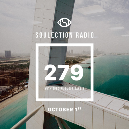 Soulection Radio Show #279 ft. Dave B