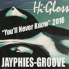 JAYPHIES & HI-GLOSS - You'll Never Know (Jayphies-Groove)2016