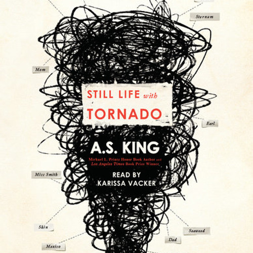 Still Life With Tornado by A.S. King, read by Karissa Vacker