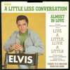 Elvis Presley - Little less conversation cover
