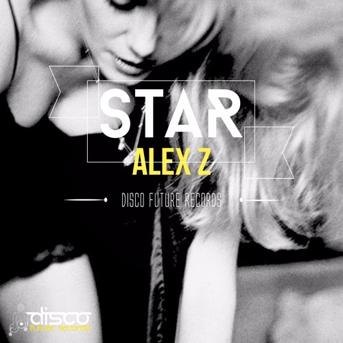 AlexZ - Star (Preview) Out Now