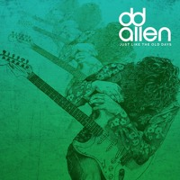 DD Allen - Just Like The Old Days