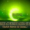 Mubarok Eid Mubarok Badsha The Don (Dutch Remix) Dj UzzaL