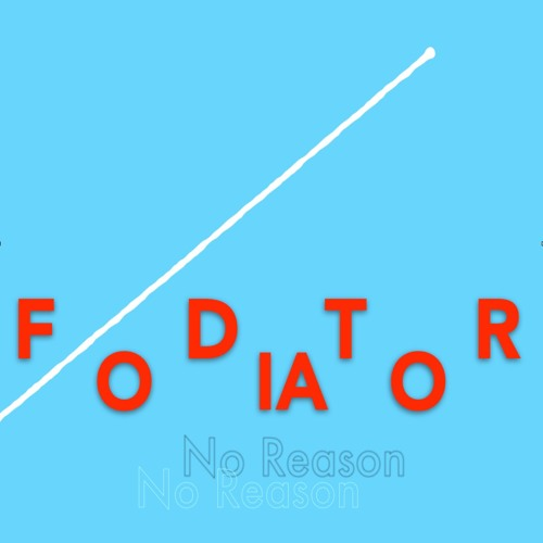[SCL188] Fodiator — No Reason