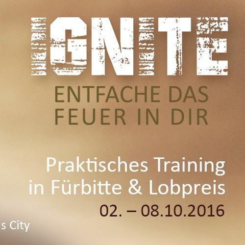 IGNITE KONFERENZ – Teachings & Predigten (2.10.-8.10.2016)