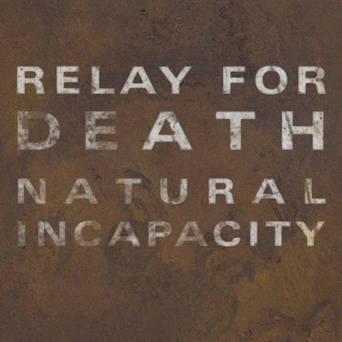 Relay For Death : Natural Incapacity (excerpt)