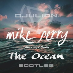 Mike Perry Feat. Shy Martin - The Ocean (DJULIAN Bootleg)  *FREE DOWNLOAD*