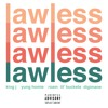 Lawless featuring Yung Homie, Lil Buckets, Digimane, and Roam [prod. by Antraxx]