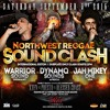 NW Reggae Sound Clash 2016 audio WARRIOR vs DYNAMQ vs JAH MIKEY ONE