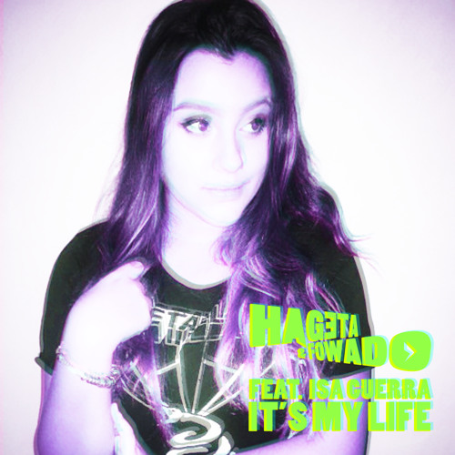 Hageta & Fowado feat. Isa Guerra - IT'S MY LIFE (Hagetas Straight from the 80s Mix) [FREE DOWNLOAD]