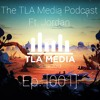 The TLA Media Podcast - [001] Ft. Jordan