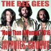 THE BEE GEES - More Than A Woman (Jayphies-Groove) 2016