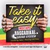 TAKE IT EASY Mixtape by Raggadikal Sound (2016)